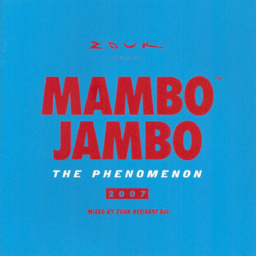 Zouk Mambo Jambo The Phenomenon 2007