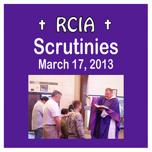 RCIA Scrutinies 2013