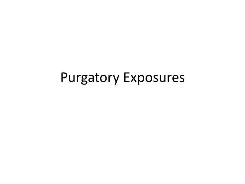 Purgatory Exposures.jpg
