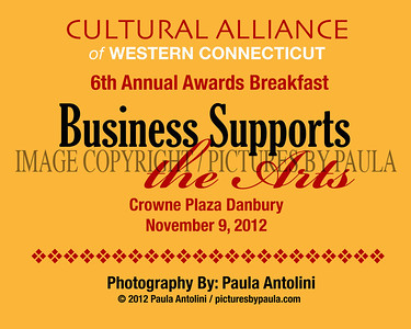 CULTURAL ALLIANCE of WESTERN CONNECTICUT ~ 6th Annual Awards Breakfast ~ BUSINESS SUPPORTS THE ARTS ~ Danbury, CT ~ November 9, 2012