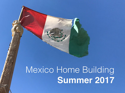 Mexico Home Build 2017