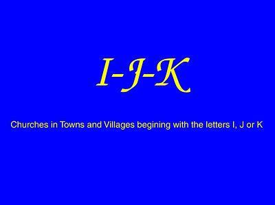I–J–K Churches