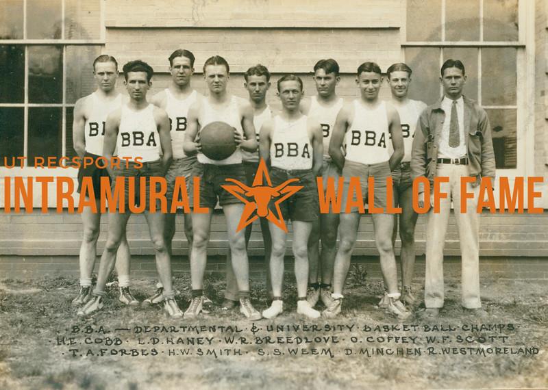 BASKETBALL Departmental & University Champions  B. B. A.  R1: H. E. Cobb, L. D. Haney, W. R. Breedlove, O. Coffey, W. F. Scott R2: T. A. Forbes, H. M. Smith, S. S. Weem, D. Minchen, R. Westmoreland