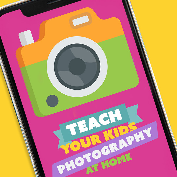 Teach Your Kids Photography At Home-14-Square.jpg