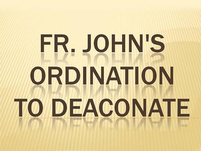 Fr. John's Ordination to Deaconate
