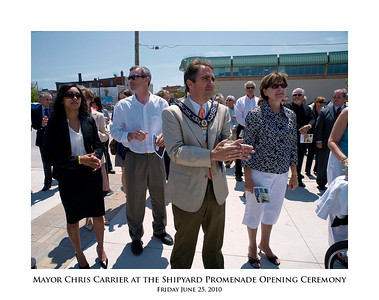 Mayor Chris Carrier at the Shipyard Promenade Opening Ceremony - Friday June 25, 2010