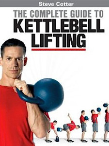 The Complete Guide to Kettlebell Lifting