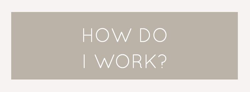 how do i work.jpg