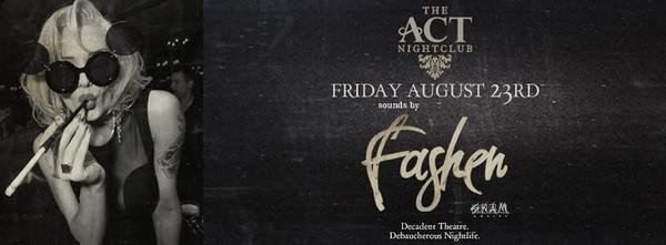 Fashen @ The ACT Nightclub 8.23.13