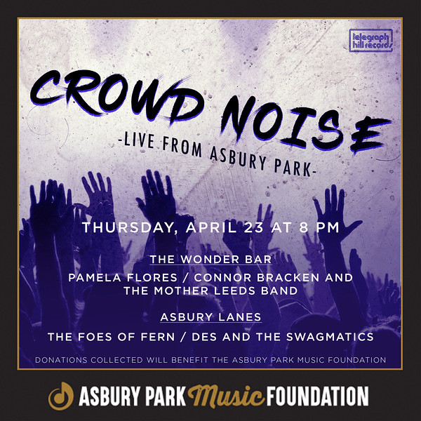 Crowd Noise: Virtual Benefit for Asbury Park Music Foundation