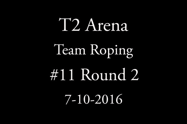 7-10-2016 Team Roping #11 Round  2