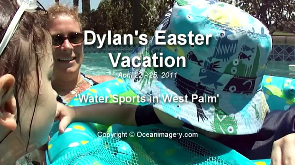 20110428 West Palm, FL - Dylan's Easter Vacation