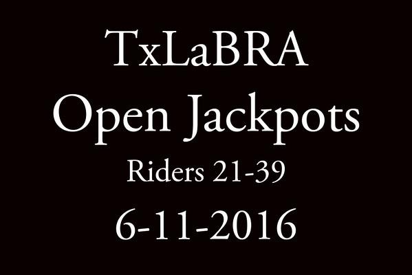 6-11-2016 TxLaBRA 'Open Jackpots' Riders 21-39