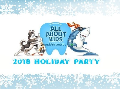 All About Kid's Dentistry 2018 Holiday Party!