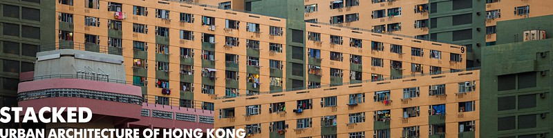 Stacked - Urban Architecture of Hong Kong