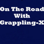 Life On The Road With Grappling-X :