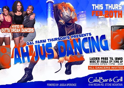 GAL FARM THURSDAYS PRESENTS AH JUS DANCING