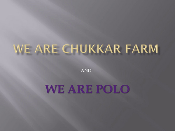 We Are Chukkar Farm and We Are Polo