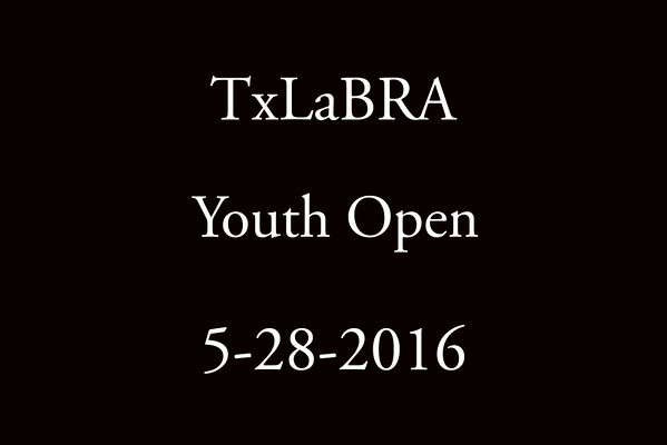 5-28-2016 TxLaBRA 'Open Youth'