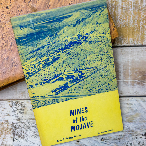 Mines of the Mojave— Ron & Peggy Miller