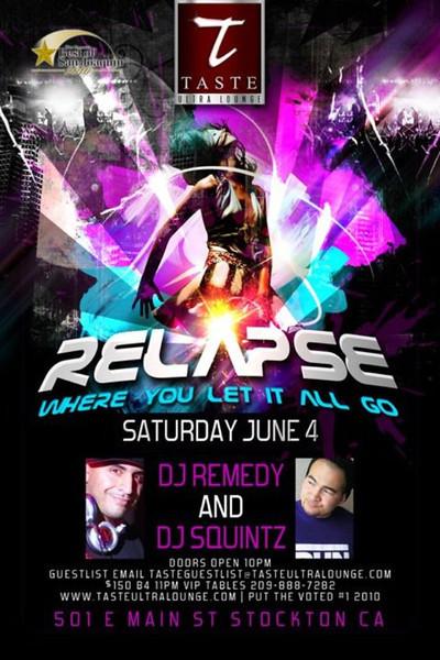 Relapse @ Taste Ultra Lounge 6.4.11