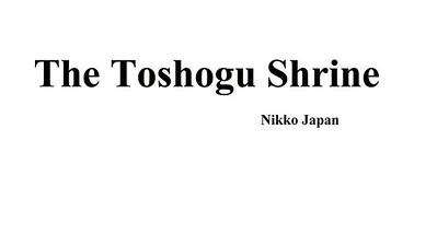 Nikko    --- The Toshogu Shrine
