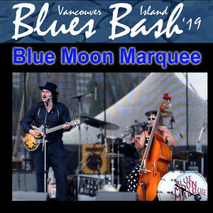Blue Moon Marquee at the 2019 Vancouver Island Blues Bash
