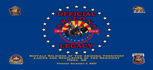 """Official Arizona Centennial Legacy """"Buffalo Soldiers of the Arizona Territory - Ladies and Gentlemen of the Regiment"""", Headquarters Mesa, Arizona's Copyrighted, Trade name and Logo.  Year: 2007 to present."""
