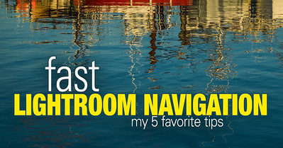 My 5 Favorite Tips to Navigate Lightroom