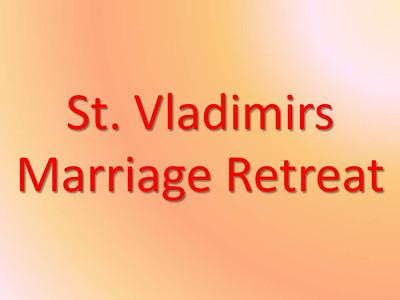 St. Vladimirs Marriage Retreat