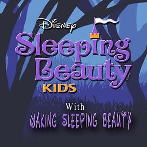 Spring 2018 - Disney's Sleeping Beauty KIDS with Waking Sleeping Beauty
