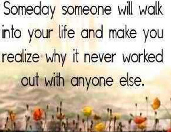 QuoteSomedaySomeoneWalkIntoUrL-M.jpg