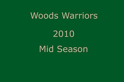 Woods Warriors -- 2010 -- Mid Season