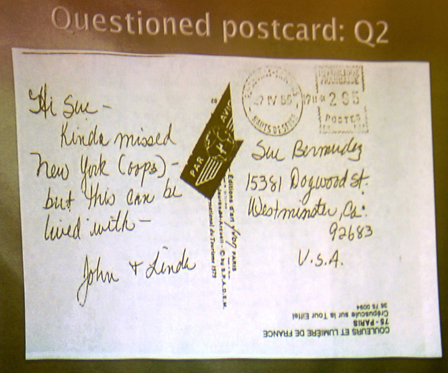 . Handwriting sample from postcard from Linda Sohus were verified by two handwriting experts that it was Linda Sohus handwriting presented as evidence in the murder trial of Christian Karl Gerhartsreiter.  The prosecutor and defence have rested in the murder trial of Christian Karl Gerhartsreiter, at Clara Shortridge Foltz Criminal Justice Center in Los Angeles Wednesday,  April 3, 2013. He has pleaded not guilty to the killing of John Sohus, 27, who disappeared with his wife, Linda, in 1985 while Gerhartsreiter was a guest cottage tenant at the home of Sohus\' mother, where the couple lived. (Photo by Walt Mancini/SGVN)