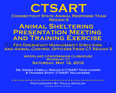 CTSART Animal Sheltering Presentation Meeting & Training Exercise for Emergency Management Directors & Animal Control Officers from CT Region 5 ~ Woodbury, CT ~ May 12, 2012