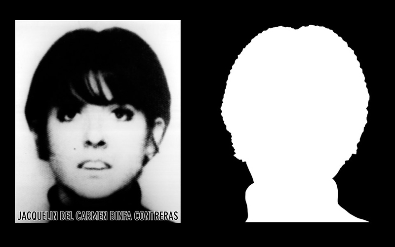 Photograph and silhouette of Jacqueline del Carmen Binfa Contreras Jacqueline del Carmen Binfa Contreras was 28 years old when she was detained and disappeared by agents of the DINA (National Intelligence Directorate) on the 27th of August of 1974.  *Shown here is the detail of the original photograph juxtaposed against its silhouette. (Courtesy Alfredo Jaar Studio) More information about Jacqueline del Carmen Binfa Contreras can be found inside the archives of the Museo de Memoria y Derechos Humanos (Museum of Memory and Human Rights).  The information presented here and more can be found online: http://www.memoriaviva.com/Desaparecidos/DB/Binfa_Contreras_Jacqueline_Carmen.htm