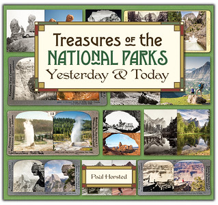 Paul's latest book: Treasures of the National Parks Yesterday and Today