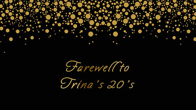 01.05 Farewell to Trina's 20's