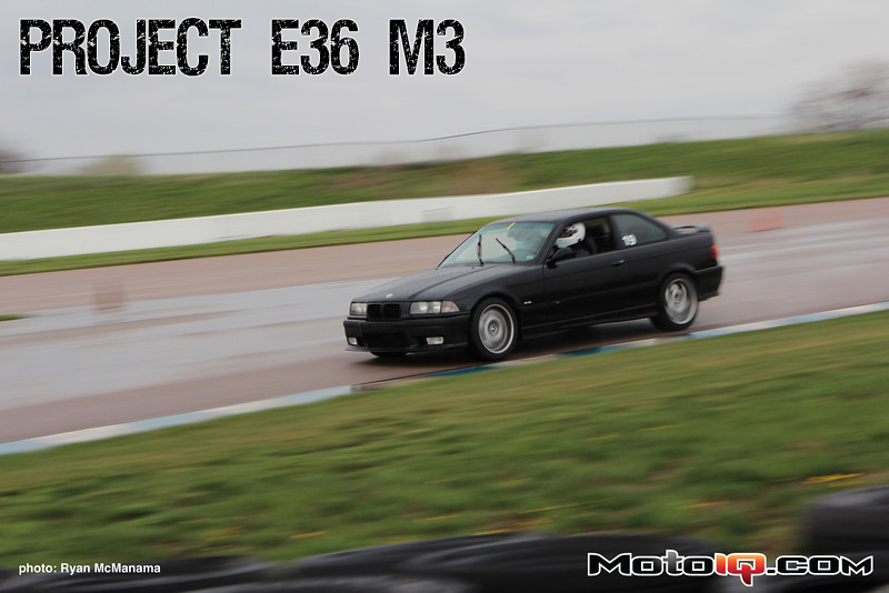 Project E36 M3: Part 1 - Taming the Wobbly Beast