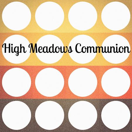 High Meadows Communion Gallery