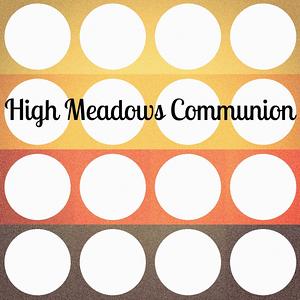 High Meadows Communion Photos