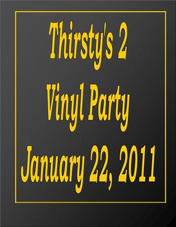 2011 Thirsty's 2 Vinyl Party - Jan 22
