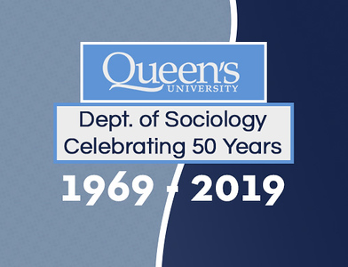 Queen's Sociology Celebrating 50 Years