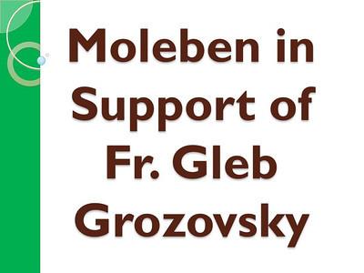 Moleben in Support of Fr. Gleb Grozovsky
