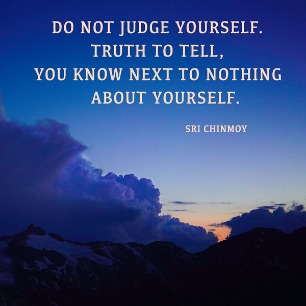 Do not judge yourself.jpg