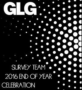 GLG Survey Team 2016 End of Year Celebration