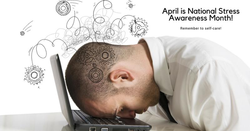 April is National Stress Awareness Month!.png