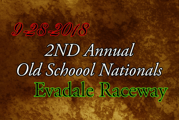9-28-2018 Evadale Raceway '2nd Annual Old School Nationals'