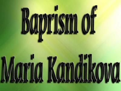 Baptism of Maria Kandikova