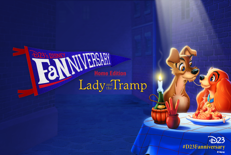 D23 first-ever FANNIVERSARY global party for LADY AND THE TRAMP